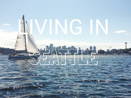 Living In Seattle – A Great Experience So Far!
